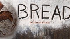 Cinematheque at Home: Bread: An Everyday Miracle