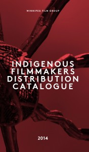 Winnipeg Film Group: Indigenous Filmmakers Catalogue
