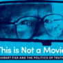 Cinematheque at Home: This Is Not a Movie